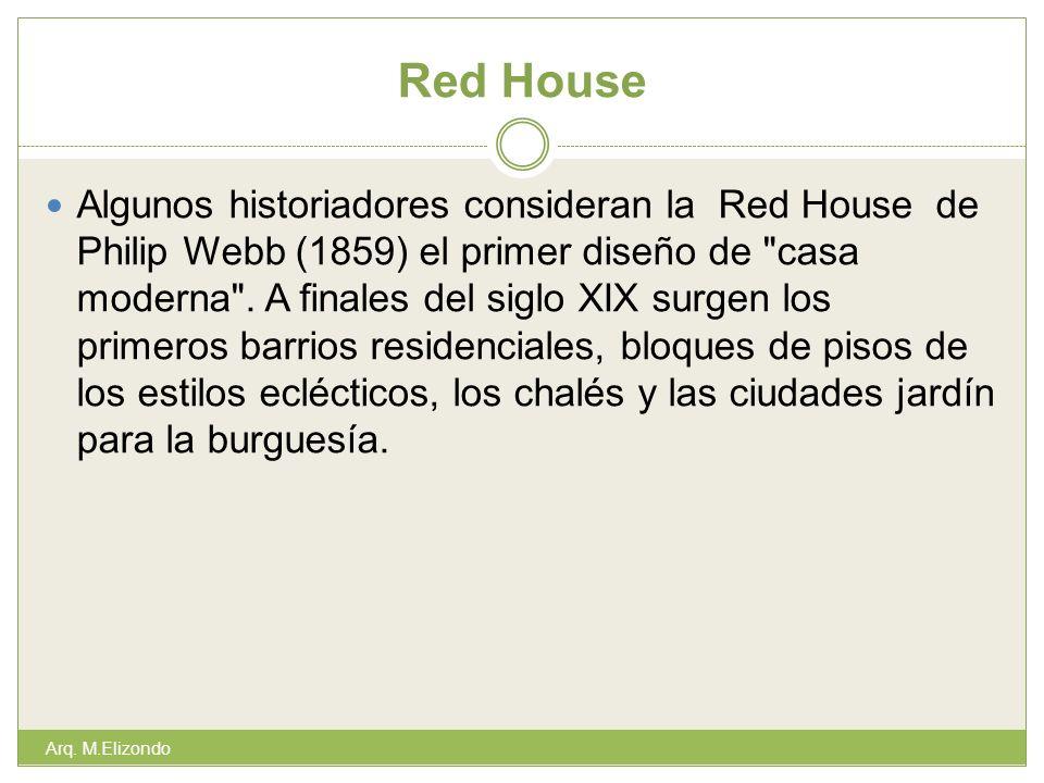 Red House Algunos historiadores consideran la Red House de Philip Webb (1859) el primer diseño de