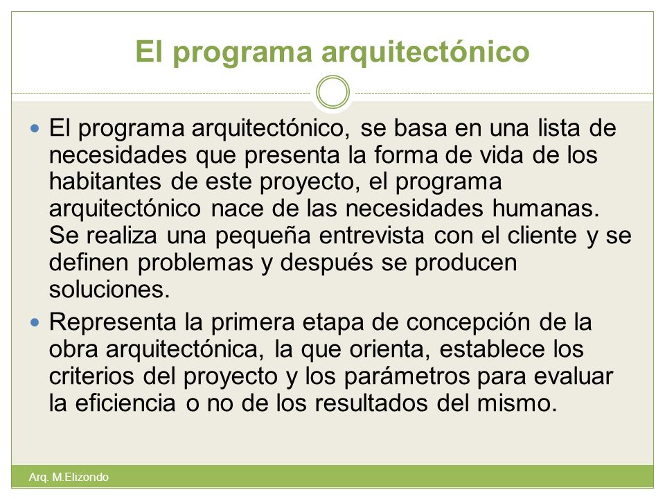 El programa arquitectónico El programa arquitectónico, se basa en una lista de necesidades que presenta la forma de vida de los habitantes de este pro