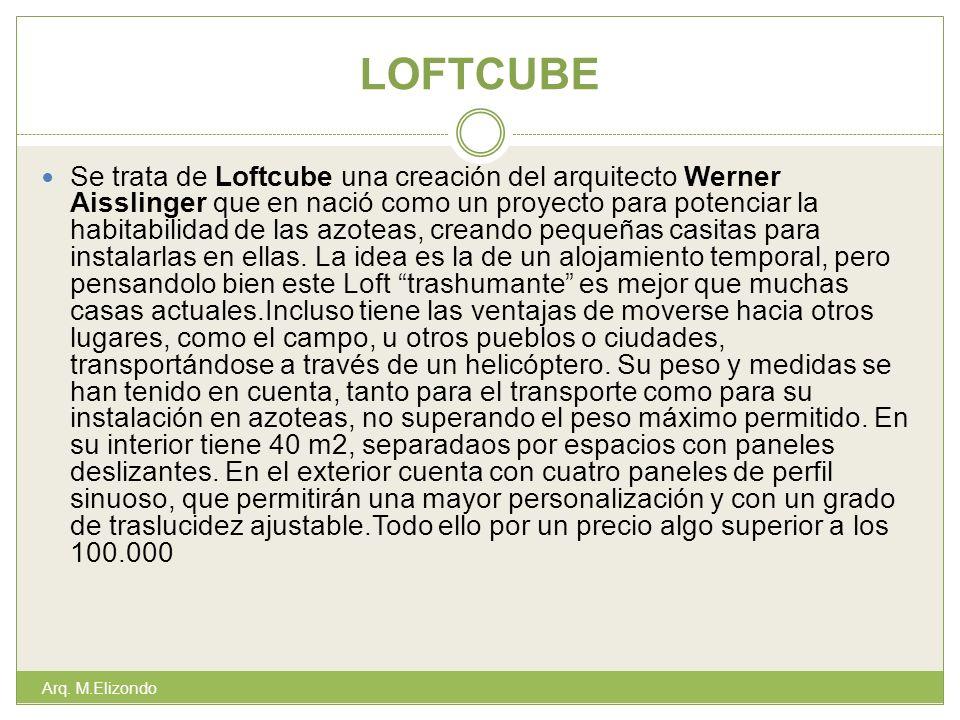 LOFTCUBE Se trata de Loftcube una creación del arquitecto Werner Aisslinger que en nació como un proyecto para potenciar la habitabilidad de las azoteas, creando pequeñas casitas para instalarlas en ellas.