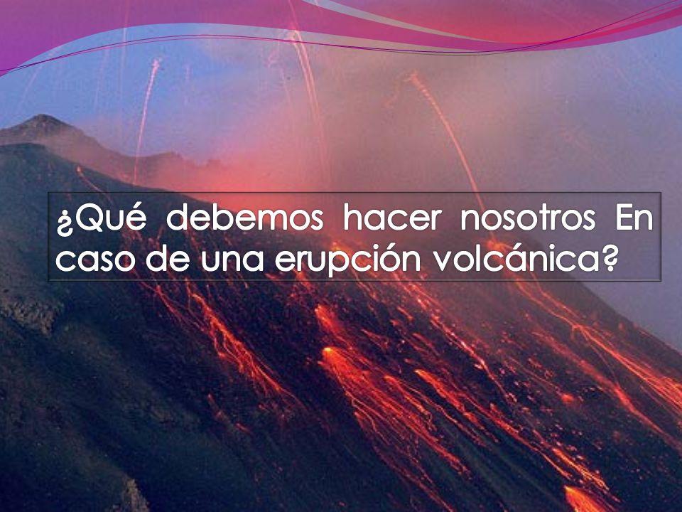 Una erupción volcánica no es un fenómeno que podamos evitar, y resulta difícil predecir cuándo ocurrirá así que debemos estar preparados para lo que pueda pasar, sobre todo si vivimos cerca de alguno.