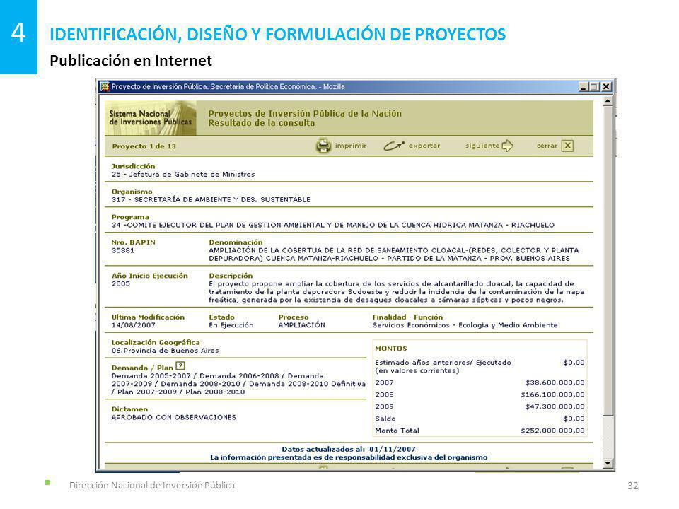 Dirección Nacional de Inversión Pública Publicación en Internet IDENTIFICACIÓN, DISEÑO Y FORMULACIÓN DE PROYECTOS 32 4
