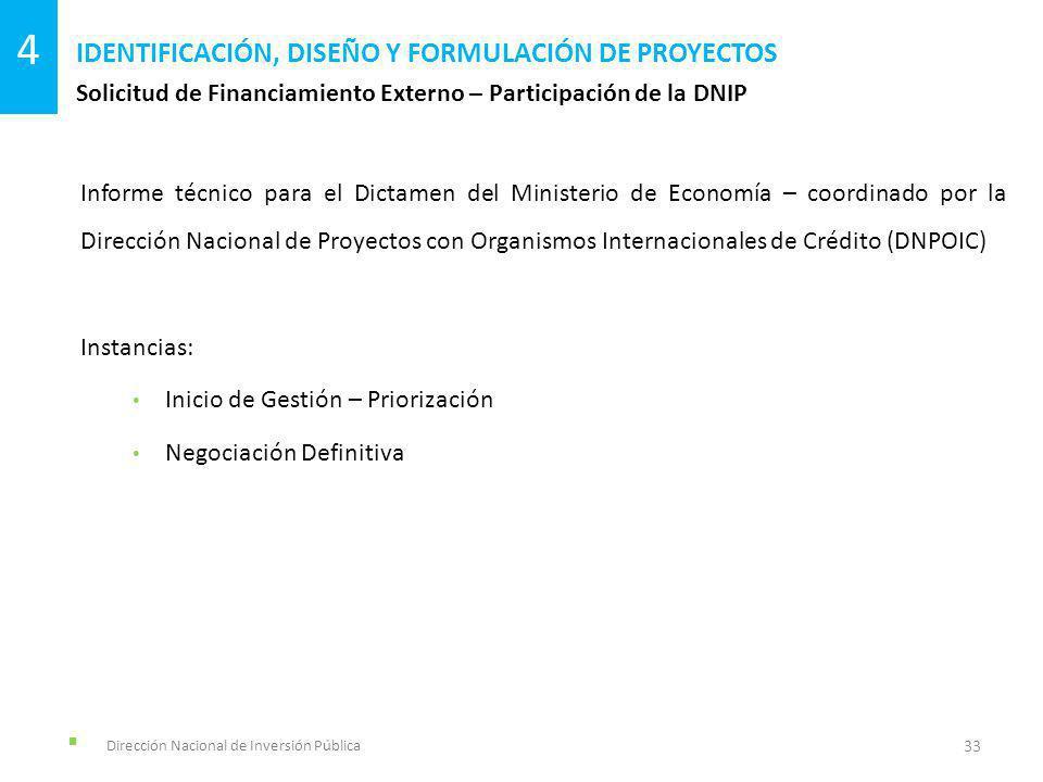 Dirección Nacional de Inversión Pública Solicitud de Financiamiento Externo – Participación de la DNIP IDENTIFICACIÓN, DISEÑO Y FORMULACIÓN DE PROYECT