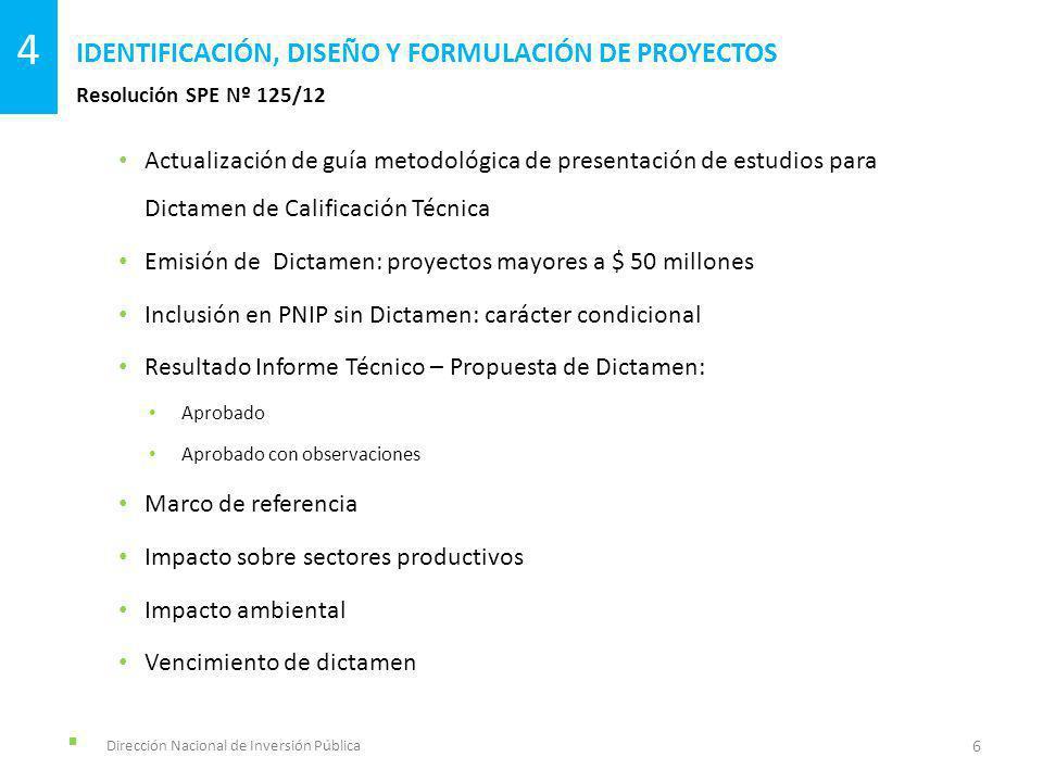 Dirección Nacional de Inversión Pública Resolución SPE Nº 125/12 IDENTIFICACIÓN, DISEÑO Y FORMULACIÓN DE PROYECTOS 6 4 Actualización de guía metodológ