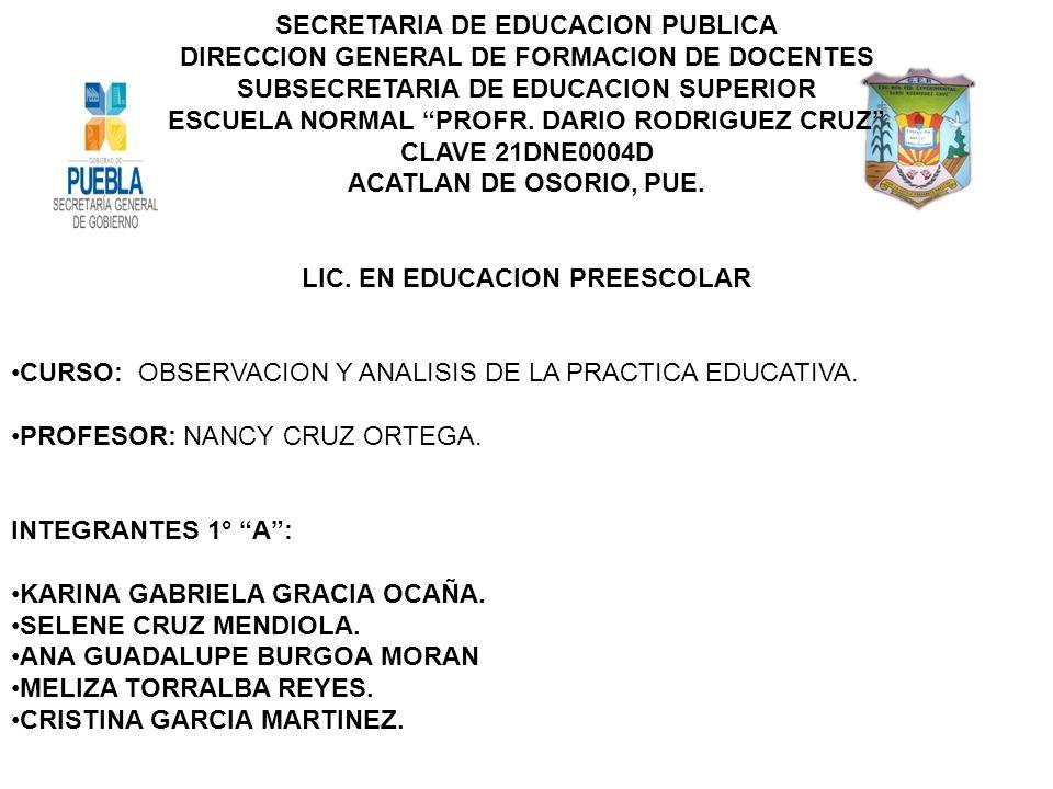 SECRETARIA DE EDUCACION PUBLICA DIRECCION GENERAL DE FORMACION DE DOCENTES SUBSECRETARIA DE EDUCACION SUPERIOR ESCUELA NORMAL PROFR. DARIO RODRIGUEZ C