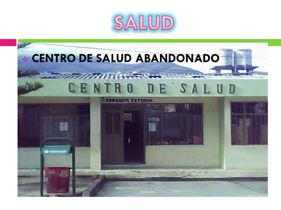 CENTRO DE SALUD ABANDONADO