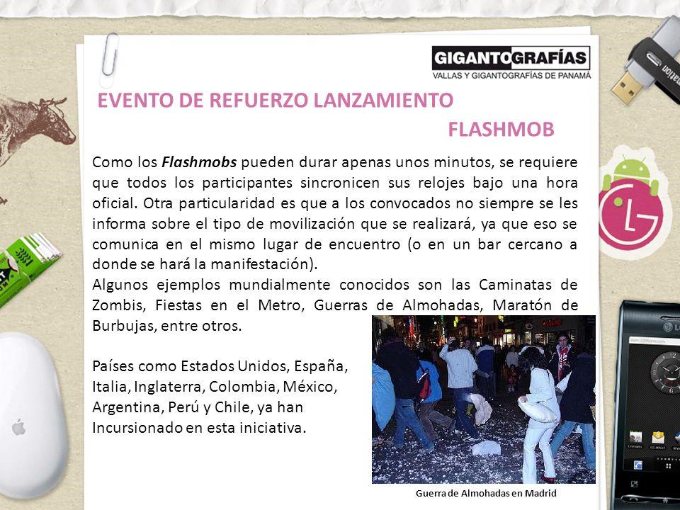 EVENTO DE REFUERZO LANZAMIENTO FLASHMOB Como los Flashmobs pueden durar apenas unos minutos, se requiere que todos los participantes sincronicen sus relojes bajo una hora oficial.