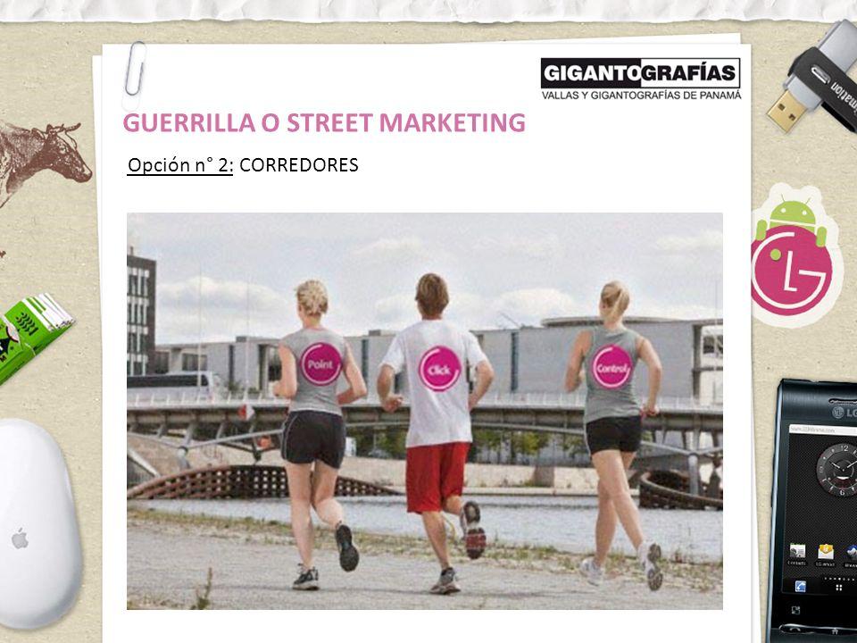 Opción n° 2: CORREDORES GUERRILLA O STREET MARKETING