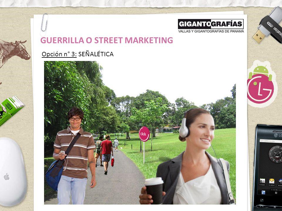 Opción n° 3: SEÑALÉTICA GUERRILLA O STREET MARKETING