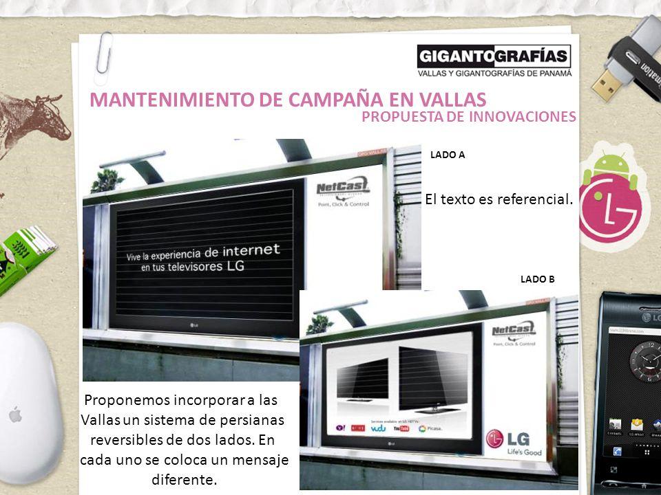 MANTENIMIENTO DE CAMPAÑA EN VALLAS PROPUESTA DE INNOVACIONES LADO A LADO B El texto es referencial.