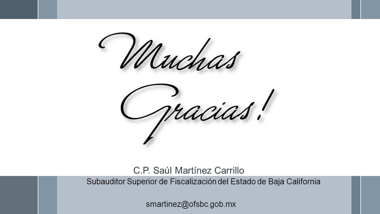 smartinez@ofsbc.gob.mx C.P. Saúl Martínez Carrillo Subauditor Superior de Fiscalización del Estado de Baja California