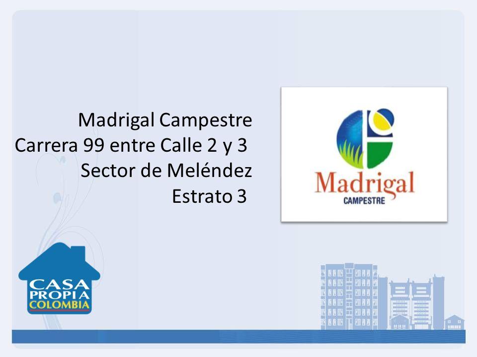 Madrigal Campestre Carrera 99 entre Calle 2 y 3 Sector de Meléndez Estrato 3