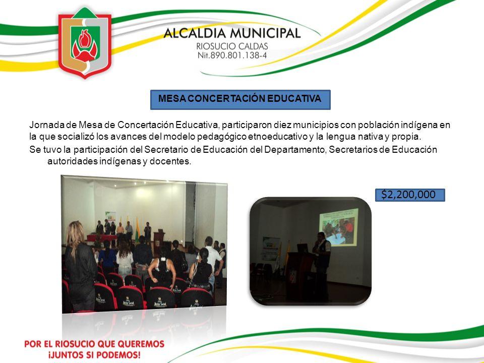 MESA CONCERTACIÓN EDUCATIVA Jornada de Mesa de Concertación Educativa, participaron diez municipios con población indígena en la que socializó los ava