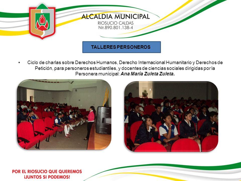 TALLERES PERSONEROS Ciclo de charlas sobre Derechos Humanos, Derecho Internacional Humanitario y Derechos de Petición, para personeros estudiantiles,