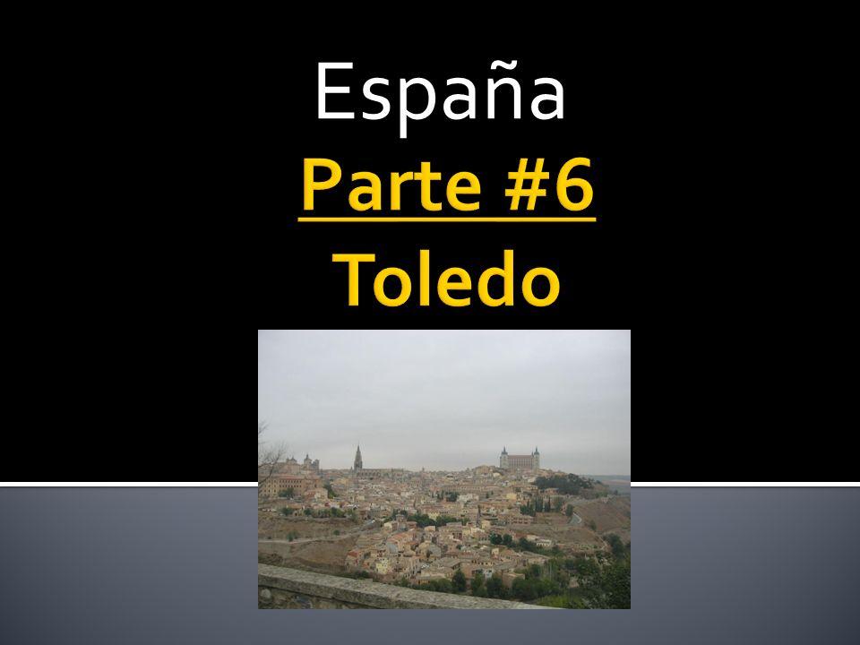 Toledo Está en las orillas del río Tajo.Es una fortaleza natural.
