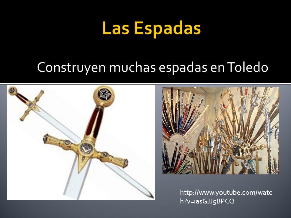 Construyen muchas espadas en Toledo http://www.youtube.com/watc h?v=iasGJJ5BPCQ