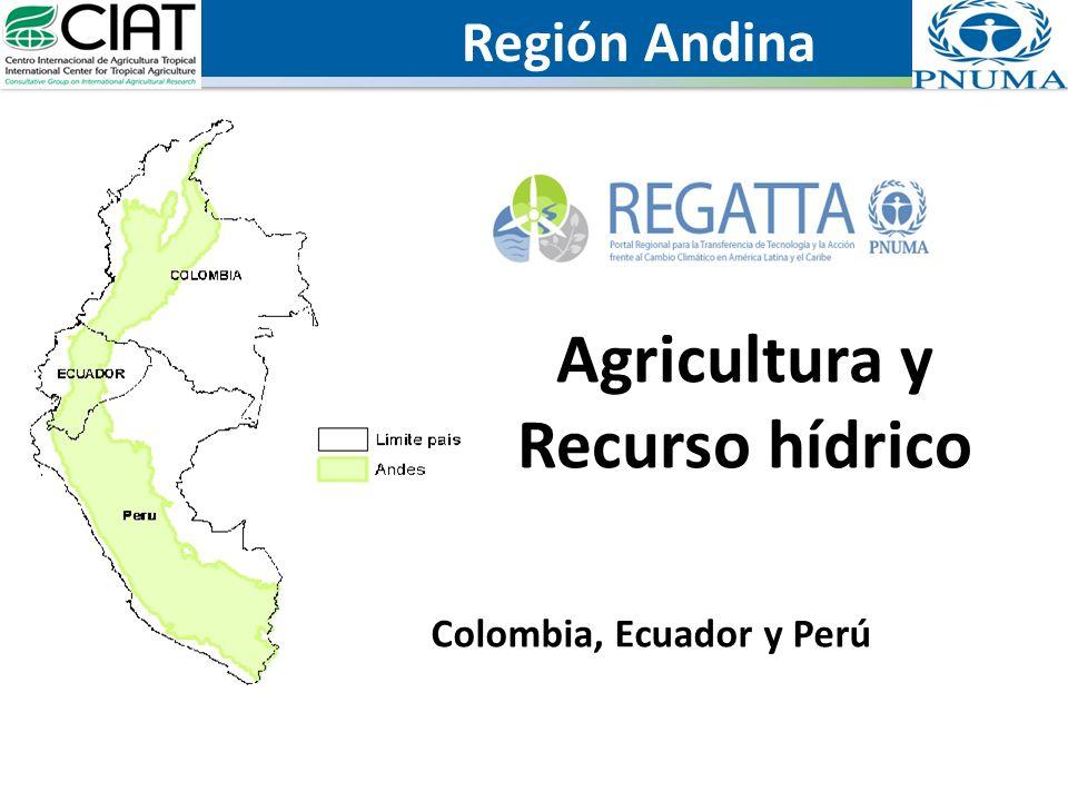 Colombia, Ecuador y Perú Agricultura y Recurso hídrico Región Andina