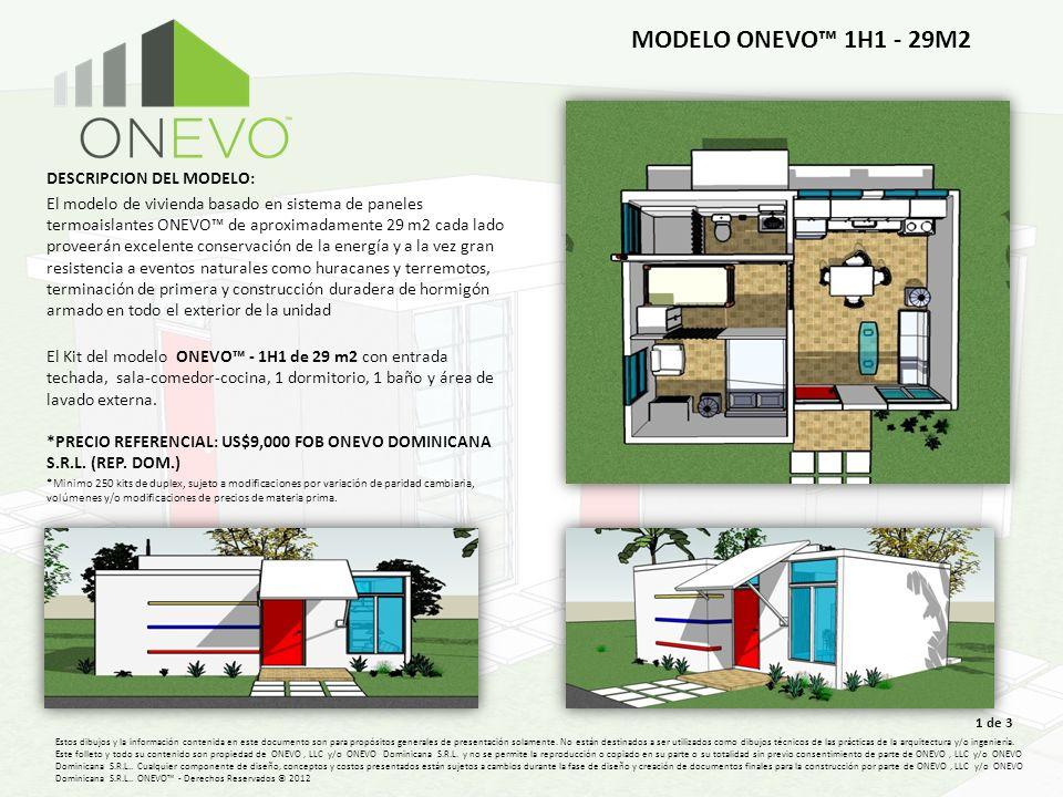 DESCRIPCION DEL MODELO: El modelo de vivienda basado en sistema de paneles termoaislantes ONEVO de aproximadamente 29 m2 cada lado proveerán excelente