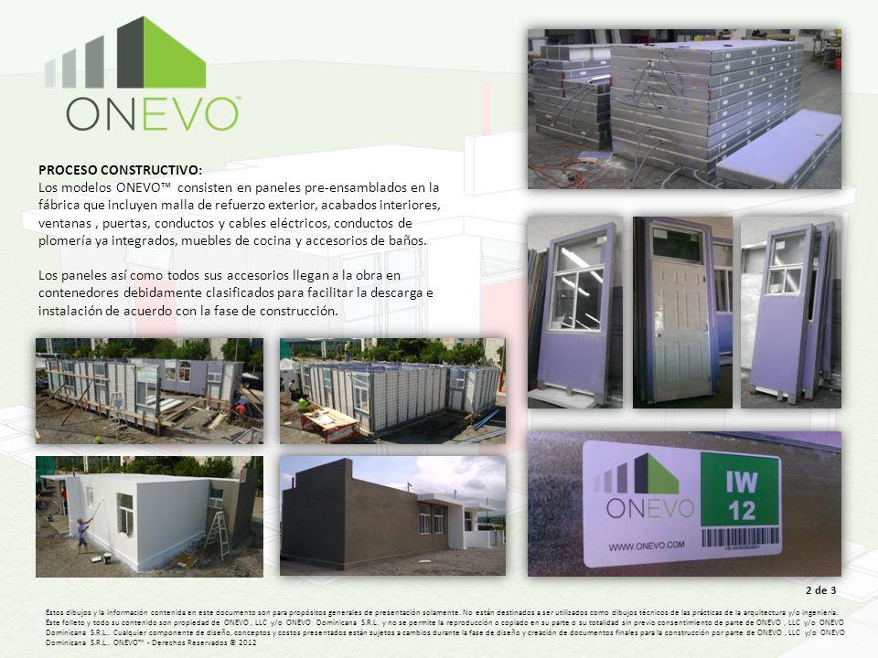 PROCESO CONSTRUCTIVO: Los modelos ONEVO consisten en paneles pre-ensamblados en la fábrica que incluyen malla de refuerzo exterior, acabados interiore