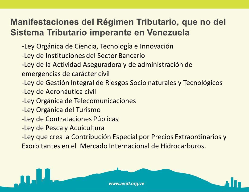 www.avdt.org.ve Manifestaciones del Régimen Tributario, que no del Sistema Tributario imperante en Venezuela (Gabriel Ruan Santos) Pérdida de eficacia del principio de legalidad tributaria.
