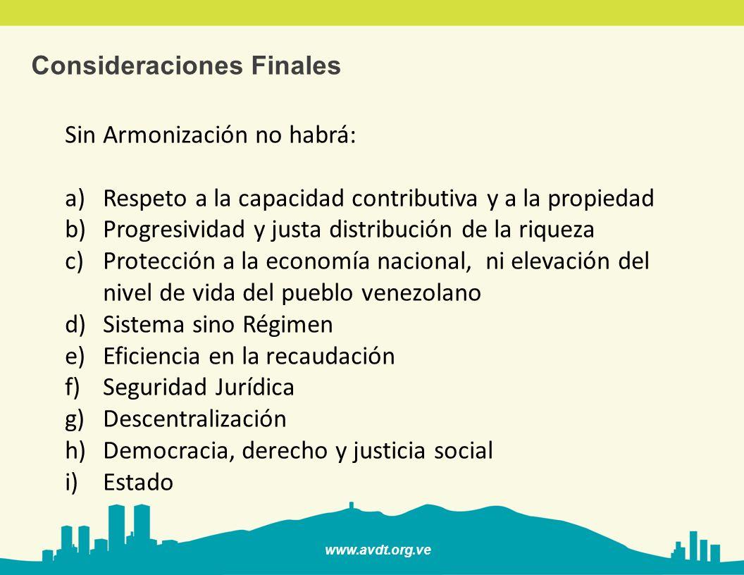 www.avdt.org.ve Sugerencias y Recomendaciones 1)Implementación de controles parlamentarios, previos y posteriores a la creación del tributo.