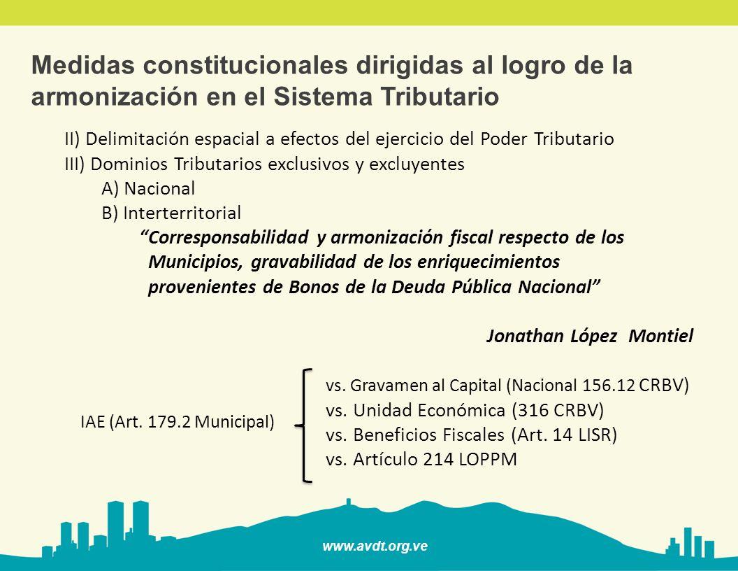 www.avdt.org.ve Medidas constitucionales dirigidas al logro de la armonización en el Sistema Tributario IV) Unidad Económica A) Art.