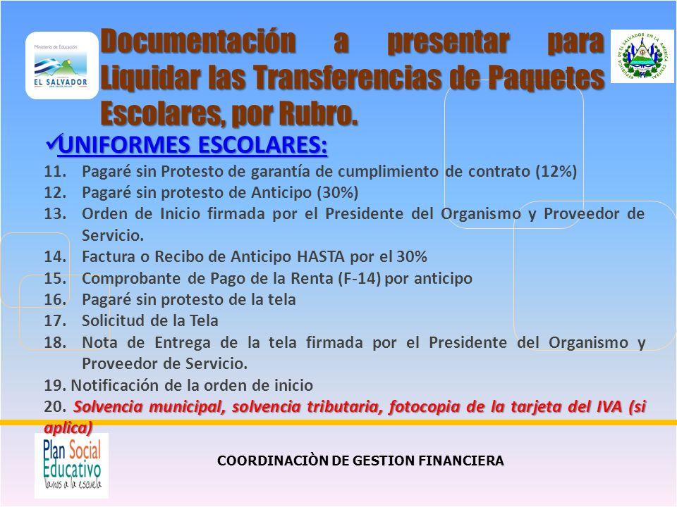 COORDINACIÒN DE GESTION FINANCIERA Documentación a presentar para Liquidar las Transferencias de Paquetes Escolares, por Rubro.
