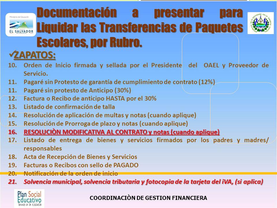 COORDINACIÒN DE GESTION FINANCIERA ZAPATOS: ZAPATOS: 10.Orden de Inicio firmada y sellada por el Presidente del OAEL y Proveedor de Servicio.