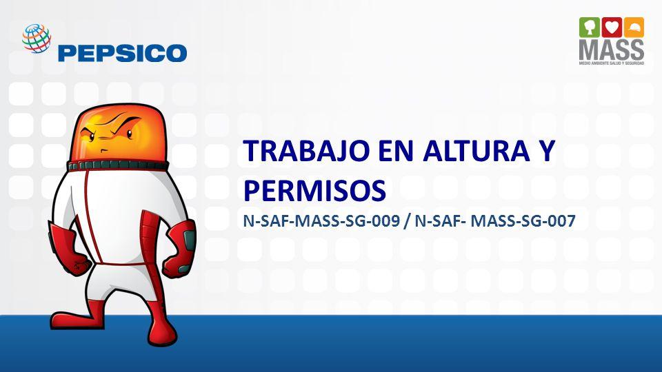 TRABAJO EN ALTURA Y PERMISOS N-SAF-MASS-SG-009 / N-SAF- MASS-SG-007