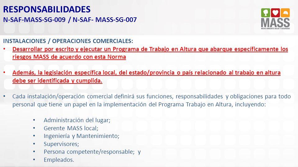 RESPONSABILIDADES N-SAF-MASS-SG-009 / N-SAF- MASS-SG-007 INSTALACIONES / OPERACIONES COMERCIALES: Desarrollar por escrito y ejecutar un Programa de Tr
