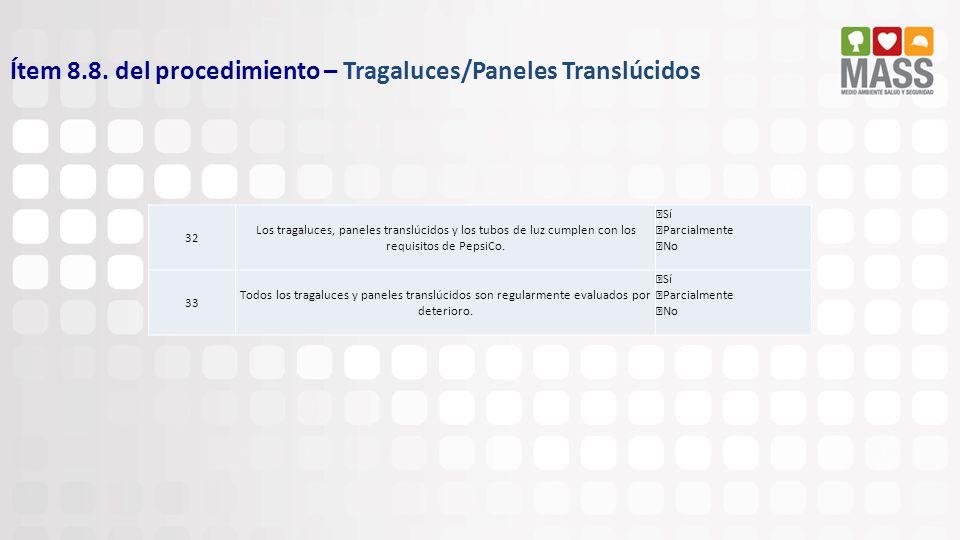 Ítem 8.8. del procedimiento – Tragaluces/Paneles Translúcidos 32 Los tragaluces, paneles translúcidos y los tubos de luz cumplen con los requisitos de