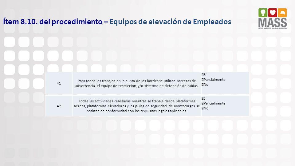 Ítem 8.10. del procedimiento – Equipos de elevación de Empleados 41 Para todos los trabajos en la punta de los bordes se utilizan barreras de adverten