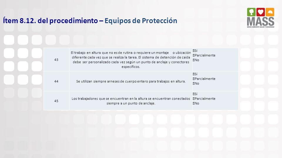 Ítem 8.12. del procedimiento – Equipos de Protección 43 El trabajo en altura que no es de rutina o requiere un montaje o ubicación diferente cada vez