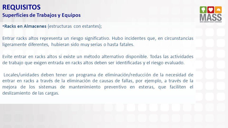 REQUISITOS Superficies de Trabajos y Equipos Racks en Almacenes (estructuras con estantes); Entrar racks altos representa un riesgo significativo. Hub