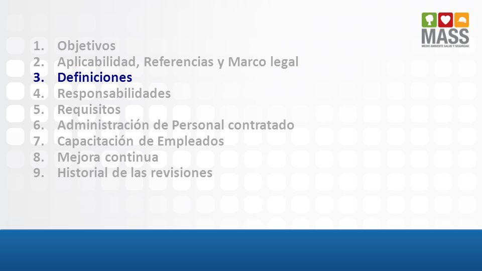 1.Objetivos 2.Aplicabilidad, Referencias y Marco legal 3.Definiciones 4.Responsabilidades 5.Requisitos 6.Gestión de Contratistas 7.Capacitación de Empleados 8.Mejora continua 9.