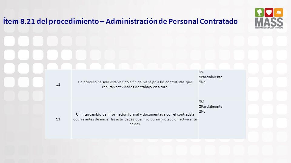 Ítem 8.21 del procedimiento – Administración de Personal Contratado 12 Un proceso ha sido establecido a fin de manejar a los contratistas que realizan