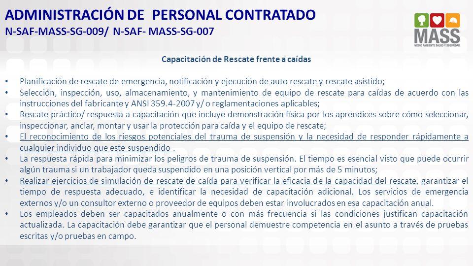 ADMINISTRACIÓN DE PERSONAL CONTRATADO N-SAF-MASS-SG-009/ N-SAF- MASS-SG-007 Capacitación de Rescate frente a caídas Planificación de rescate de emerge