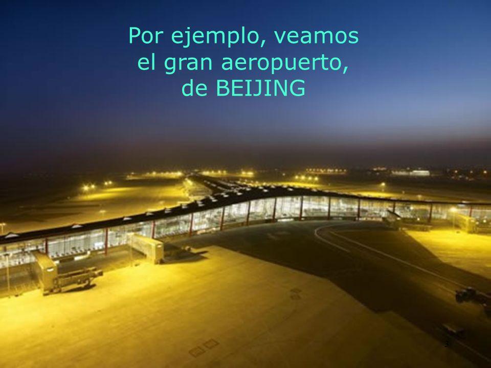 3 Por ejemplo, veamos el gran aeropuerto, de BEIJING