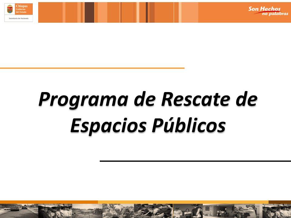 Programa de Rescate de Espacios Públicos Programa de Rescate de Espacios Públicos