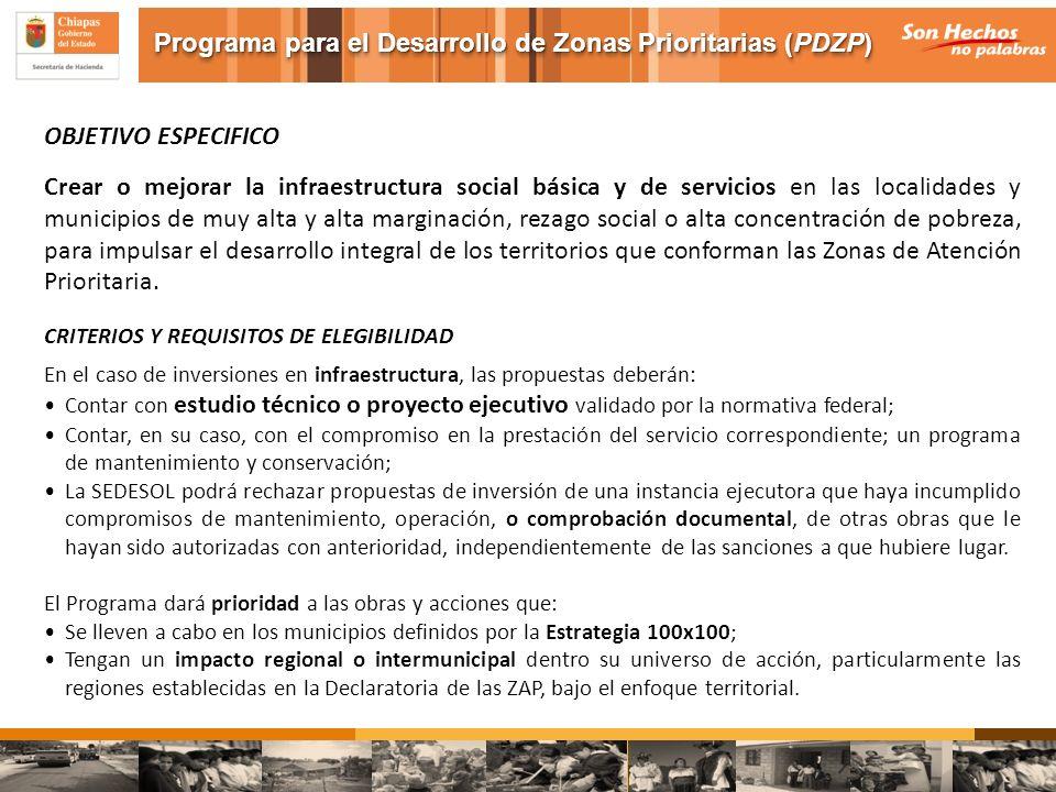 OBJETIVO ESPECIFICO Crear o mejorar la infraestructura social básica y de servicios en las localidades y municipios de muy alta y alta marginación, re