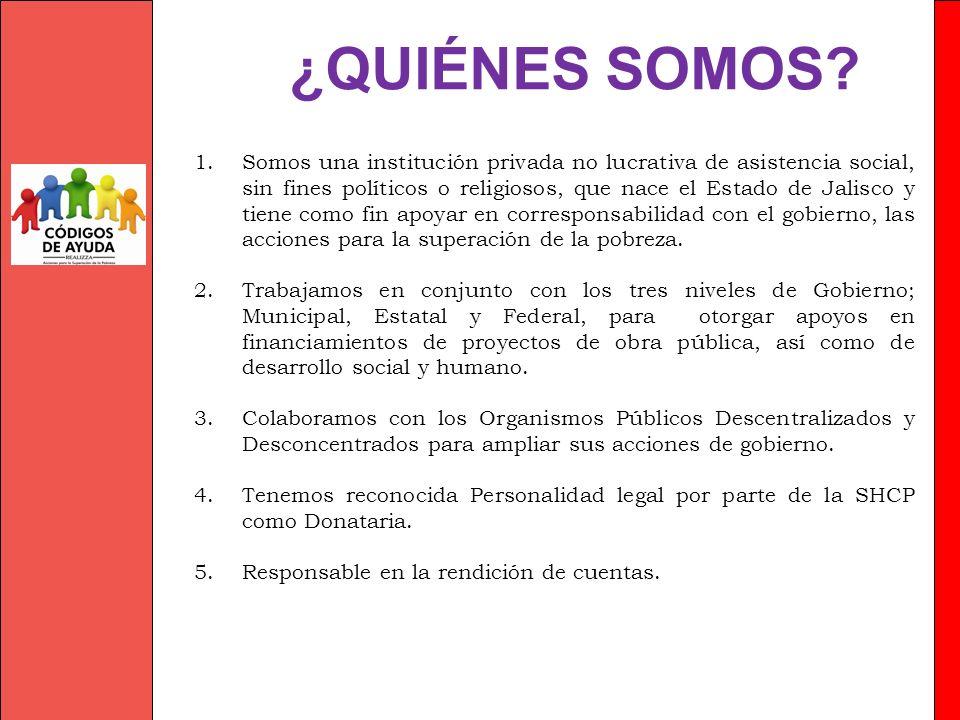 1.Somos una institución privada no lucrativa de asistencia social, sin fines políticos o religiosos, que nace el Estado de Jalisco y tiene como fin ap