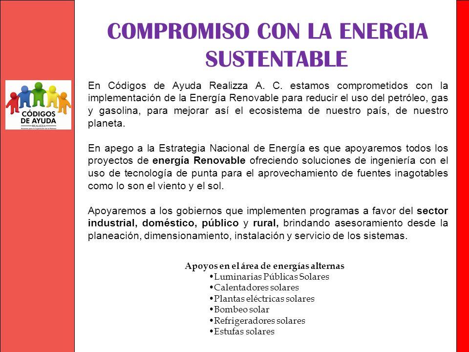 Sumando Esfuerzos con Sentido Social En Códigos de Ayuda Realizza A. C. estamos comprometidos con la implementación de la Energía Renovable para reduc