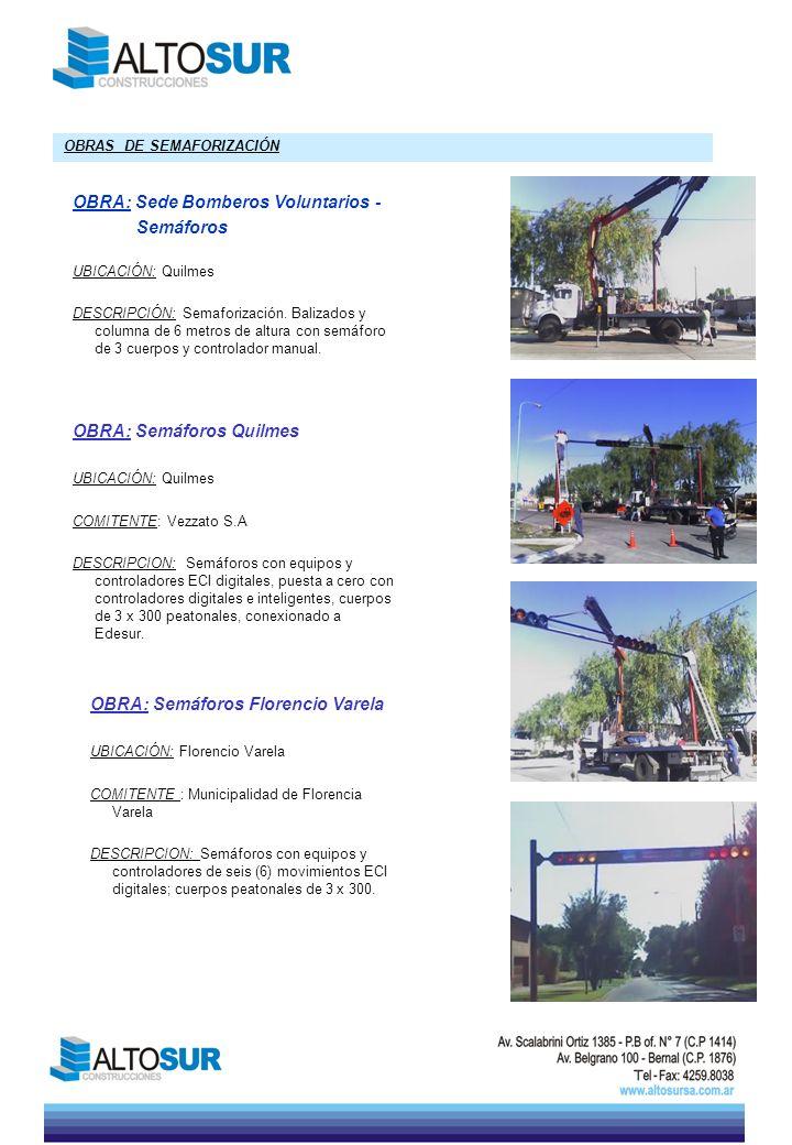 OBRA: Semáforos Quilmes UBICACIÓN: Quilmes COMITENTE: Vezzato S.A DESCRIPCION: Semáforos con equipos y controladores ECI digitales, puesta a cero con