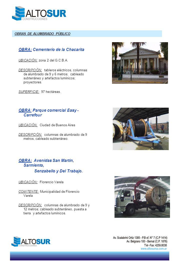 OBRAS DE ALUMBRADO PÚBLICO OBRA: Cementerio de la Chacarita UBICACIÓN: zona 2 del G.C.B.A. DESCRIPCIÓN: tableros eléctricos, columnas de alumbrado de