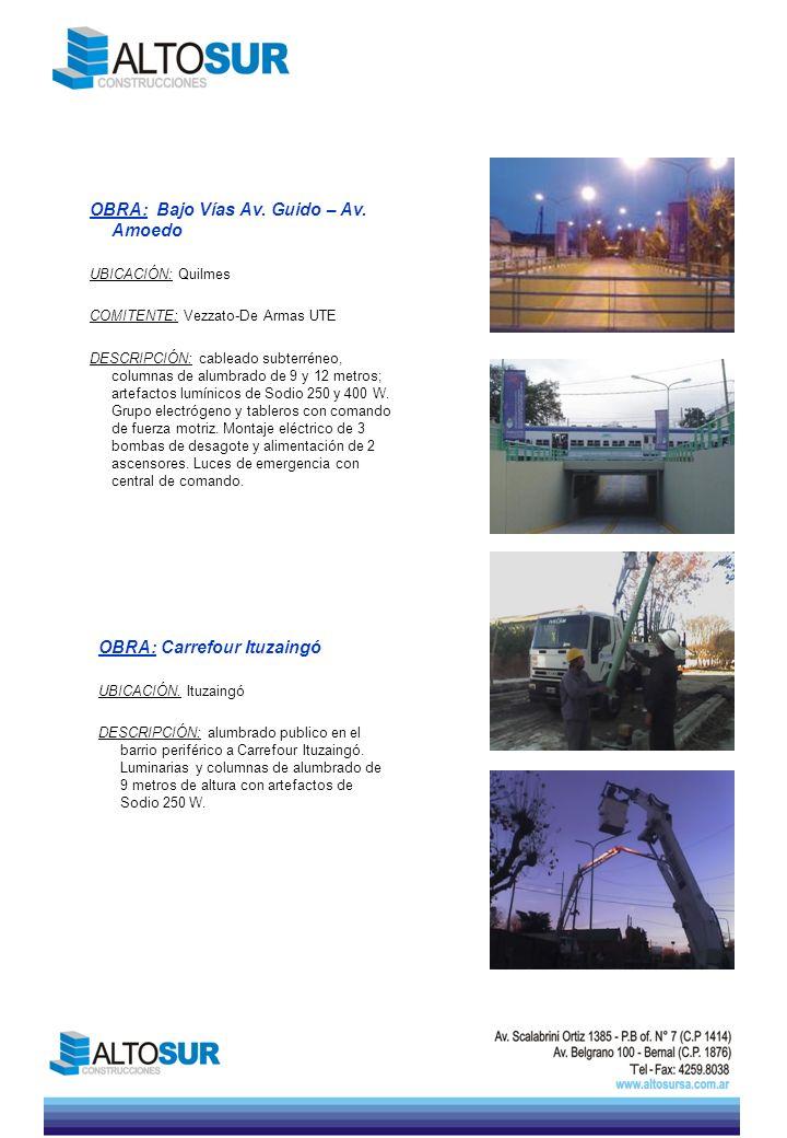 OBRA: Bajo Vías Av. Guido – Av. Amoedo UBICACIÓN: Quilmes COMITENTE: Vezzato-De Armas UTE DESCRIPCIÓN: cableado subterréneo, columnas de alumbrado de