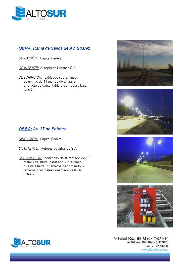 OBRA: Av. 27 de Febrero UBICACIÓN. Capital Federal COMITENTE: Autopistas Urbanas S.A. DESCRIPCIÓN: columnas de alumbrado de 13 metros de altura, cable