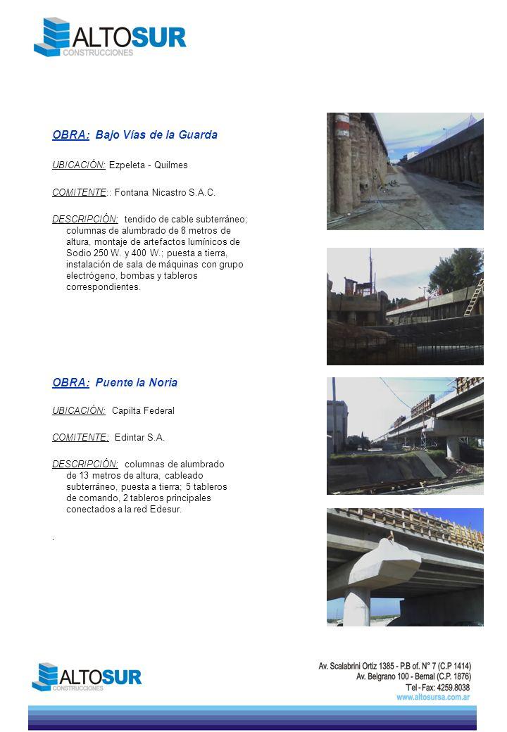 OBRA: Puente la Noria UBICACIÓN: Capilta Federal COMITENTE: Edintar S.A. DESCRIPCIÓN: columnas de alumbrado de 13 metros de altura, cableado subterrán