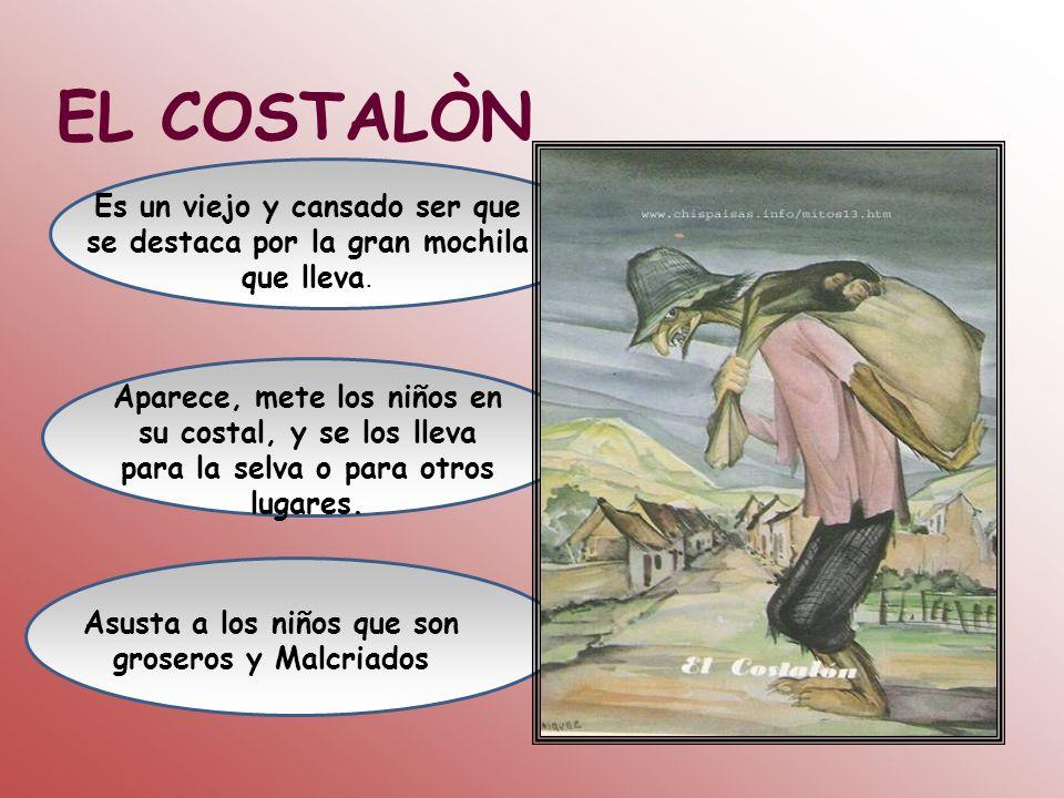 EL COSTALÒN Es un viejo y cansado ser que se destaca por la gran mochila que lleva.