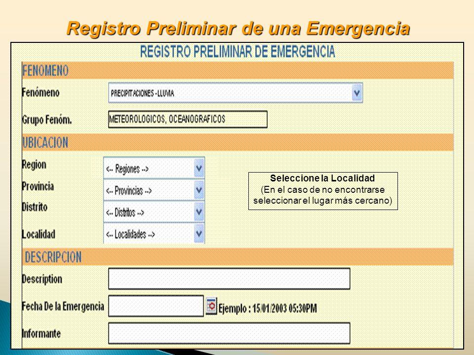 Seleccione la Localidad (En el caso de no encontrarse seleccionar el lugar más cercano) Registro Preliminar de una Emergencia