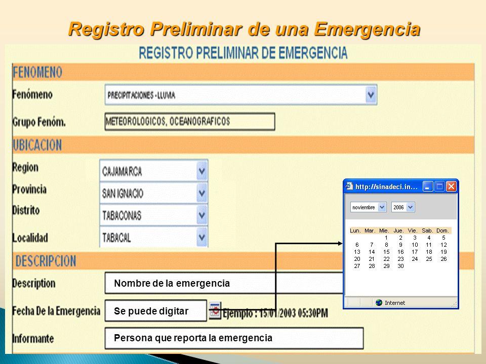 Nombre de la emergencia Se puede digitar Persona que reporta la emergencia Registro Preliminar de una Emergencia