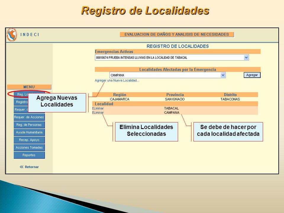 Se debe de hacer por cada localidad afectada Elimina Localidades Seleccionadas Agrega Nuevas Localidades